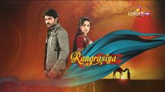 Rangrasiya title photo Paro & Rudra 35 Sanaya Irani Ashish Sharma
