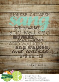 Free Printable: Pioneer Children Sang as they Walked | Mormon Mommy Blogs