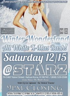 Kailua Kona, HI Starr Quality Entertainment / Big Shotz Productions invite you to a Winter Wonderland All White Christmas Bash featuring DJ eEe with lighting by Lighting FX   Dress the part - wear White!