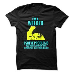 I'm A Welder I Solve Problems T Shirts, Hoodies. Check Price ==► https://www.sunfrog.com/LifeStyle/Im-A-Welder--I-Solve-Problems.html?41382 $19.99