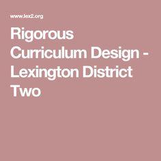 Rigorous Curriculum Design - Lexington District Two
