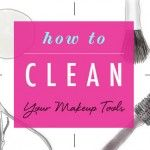 How to: Clean Your Makeup Tools