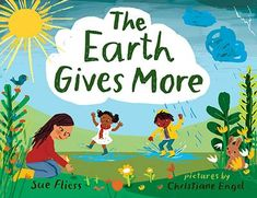 Earth Gives More : Sue Fliess : 9780807577103 Teacher Supplies, Mentor Texts, Love Letters, More Pictures, Book Recommendations, Book Lists, Picture Books, Finding Yourself, Author
