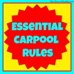 Oh yes, there are rules for carpool. Don't miss them! http://www.thedoseofreality.com/2014/08/19/rules-for-the-carpool-line-back-to-school-style/