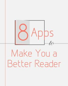 These apps will help you improve your reading ability and boost your brain function.