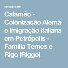 Calaméo - Colonização Alemã e Imigração Italiana em Petrópolis - Família Ternes e Rigo (Riggo)