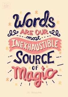 Words... J.K. Rowling - Another great quote for typography lovers :)