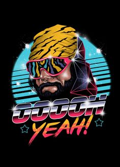 """""""Oh Yeah!"""" by Vincent Trinidad Macho Man Randy Savage He's the tower of power, too sweat to be sour. Trinidad, Wrestling Posters, Wwe Wallpapers, Retro Waves, Cyberpunk Art, Retro Art, Retro Vintage, Pop Art, Poster Prints"""