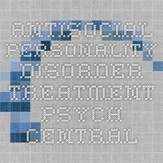 Antisocial Personality Disorder Treatment - Psych Central