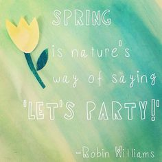 Hey, Mother Nature... let's party.