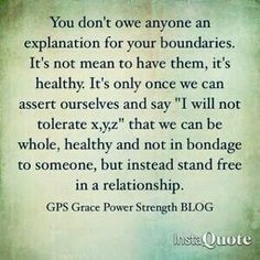 Owe I made boundaries , like I was told to, but they came back to stab me in the back. Keep your boundaries to yourself!!