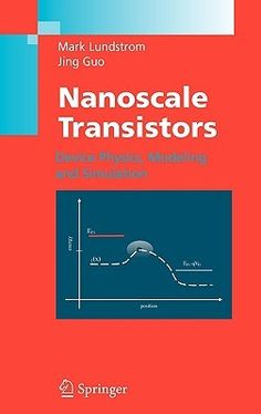 To push MOSFETs to their scaling limits and to explore devices that may complement or even replace them at molecular scale, a clear understanding of device physics at nanometer scale is necessary. Nanoscale Transistors provides a description on the recent development of theory, modeling, and simulation of nanotransistors for electrical engineers, physicists, and chemists working on nanoscale devices.