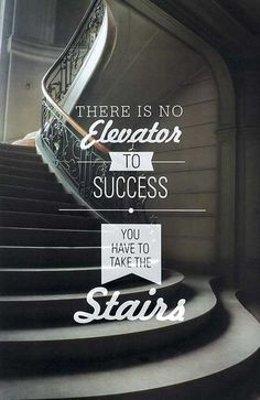 There is no elevator to success: You have to take the stairs // quote wall art