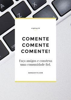 ORGblog, aprimorando seu blog em 25 passos (e 1 bônus). Hoje vamos aprender um dos princípios básicos da blogosfera: a arte de comentar!