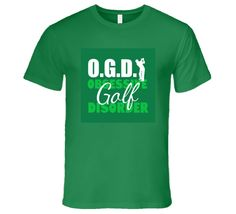 Ogd Obsessive Golf Disorder Premium Funny Golfer Tshirt Gift For Golfer Fathers Day Humorous Golf T Shirt Funny Fathers Day Quotes, Fathers Day Shirts, Gifts For Golfers, Spring Design, Golf T Shirts, Disorders, Humor, Mens Tops, Humour
