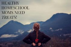 Healthy Homeschool Moms Need Treats! | HSLDA Blog
