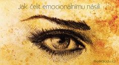 Jak čelit emocionálnímu násilí | ProNáladu.cz Nordic Interior, Hygge, Celtic, Relax, Education, Ds, Psychology, Horoscope, Onderwijs