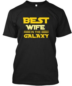 Best Wife = = In The Galaxy Black T-Shirt Front