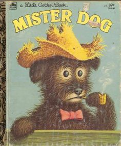 Mister Dog Margaret Wise Brown Garth Williams The Dog Who Belonged to Himself , what a great book for Bed-time stories from Grandmom...