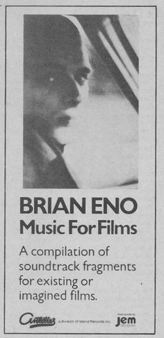 Brian Eno : Music for Films ad. Antilles label.