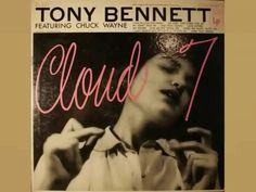 Tony Bennett Featuring Chuck Wayne - Cloud 7 (Vinyl, LP, Album) at Discogs Tony Bennett Songs, Great American Songbook, I Fall In Love, My Love, Cd Album, World Music, Love Letters, Vinyl Records, Cool Things To Buy
