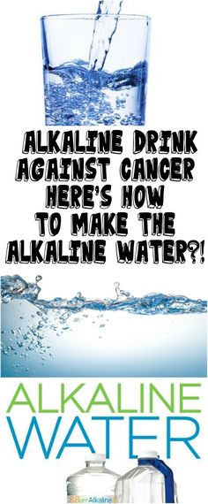 ALKALINE DRINK AGAINST CANCER - HERE'S HOW TO MAKE THE ALKALINE WATER?!