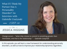 ERP What If I Think My Partner Has A Personality Disorder? An Interview with Gabrielle Usatynski - Jessica Higgins Relationship Challenge, Best Relationship, Licensed Professional Counselor, Good Marriage, Personality Disorder, Relationships Love, Self Esteem, Master Class, Disorders