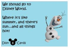 Olaf Would Rather Be In Disney World - Disn-E-Cards