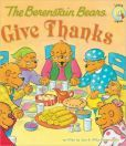 Book Cover Image. Title: The Berenstain Bears Give Thanks, Author: Jan Berenstain