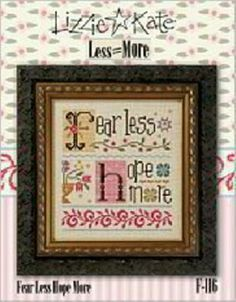 Lizzie Kate Fear Less Hope More Cross Stitch