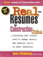"Real-resumes for construction jobs : including real resumes used to change careers and transfer skills to other industries by Anne McKinney, ""Don't take it for granted that construction industry jobs are always easy to get. The best jobs in any field are always the object of intense competition! This book will show how to enter, advance in, or exit from the construction field while speaking the lingo of the construction industry."""