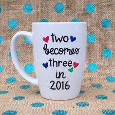 Pregnancy Announcement Coffee Mug - Two Become Three in 2016 Coffee Mug - Hand Painted Coffee Mug - Pregnancy Announcement - New Parent Gift