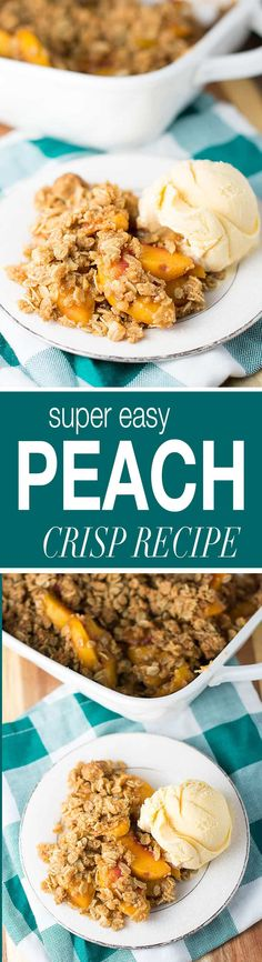 Easy Peach Crisp Recipe - vegan, dairy free, and easy to make!