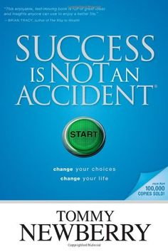 Bestseller Books Online Success Is Not an Accident: Change Your Choices; Change Your Life Tommy Newberry $10.98  - http://www.ebooknetworking.net/books_detail-141431311X.html