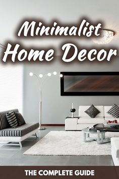 Minimalist Home Decor: The Complete Guide. Article by HomeDecorBliss.com #HDB #HomeDecorBliss #homedecor #homedecorideas
