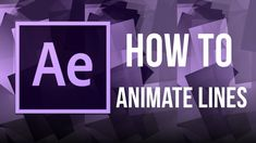 AFTER EFFECTS: How to animate a line