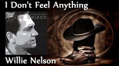 Willie Nelson - I Don't Feel Anything