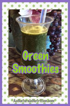 Green Vegetable Smoothies - Au Naturale! Phytonutrients in a delicious drink. Very alkalizing, too. By Jenny at www.AuNaturaleNut...