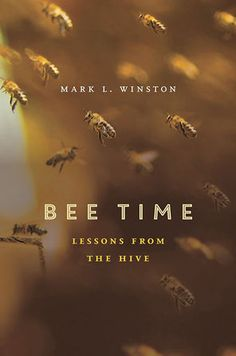 "Mark L. Winston's 'Bee Time': A hive has a lot to tell us | Books | The Seattle Times - In his new book ""Bee Time: Lessons from the Hive,"" Mark Winston draws on his long career studying bees to argue that human beings could learn a thing or two from bees' ability to cooperate."