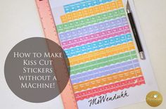 How to Make Kiss Cut Stickers Without a Machine!