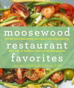 13 best delicious whole foods cooking images on pinterest encore moosewood restaurant favorites the 250 most requested naturally delicious recipes from one of americas best loved restaurants the moosewood forumfinder Image collections