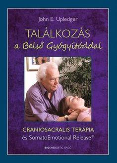 Ami az 1970-es évek elején egy műtét során tapasztalt megmagyarázhatatlan jelenségnek tűnt, hamarosan a világ egyik vezető természetgyógyászati eljárá... Nature, Books, Cards, Poster, Mantra, Therapy, Naturaleza, Libros, Book