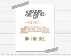 Happy Monday poster : Life is short, jump on the bed