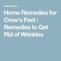 Home Remedies for Crow's Feet : Remedies to Get Rid of Wrinkles