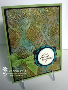 """Gorgeous """"I'm Here For You"""" Faux Patina Card...Lee Ann Greff: Flowerbug's Inkspot."""