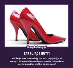 PROSTY TRIK NA FARBUJĄCE BUTY! Simple Life Hacks, Pumps, Heels, Good Advice, Good To Know, Christian Louboutin, Helpful Hints, Diy, Sodas