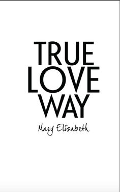 True Love Way by Mary Elizabeth, title page Title Page, Mary Elizabeth, Book Design, True Love, Company Logo, Interiors, Logos, Real Love, Logo