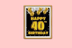 Happy Birthday 40  Golden Balloons Birthday Sign 40th Birthday Sign 40th Sign Funny Birthday Decor Golden Balloons Banner Birthday Party Mermaid Invitations, Pink Invitations, Happy Birthday 40, Printing Services, Online Printing, Diy Banner, Box Design, Wedding Signs, Pink And Gold