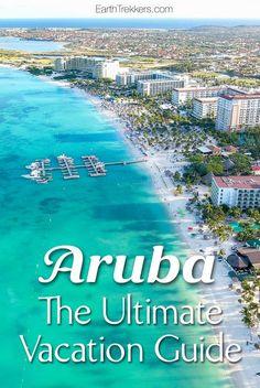 Aruba Travel Guide: Plan your ultimate vacation to Aruba