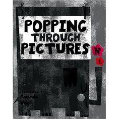 Popping Through Pictures  by Amanda Visell #wishlist